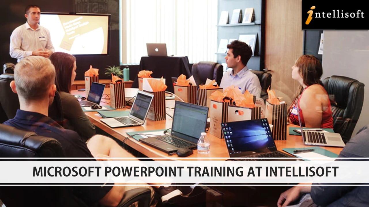 Microsoft PowerPoint Training at Intellisoft