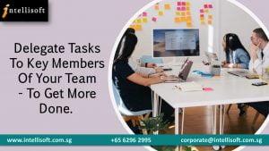 Delegate Tasks To Manage Time Effectively