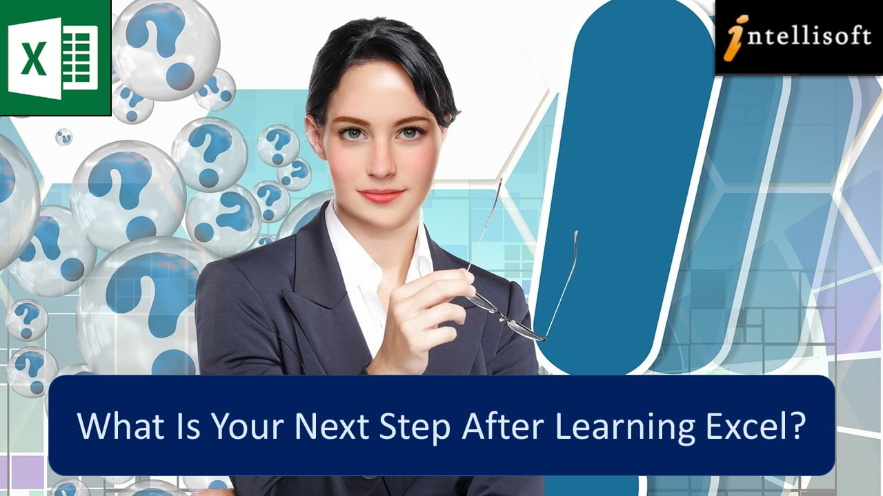 What is Your Next Step after Learning Advanced Excel?